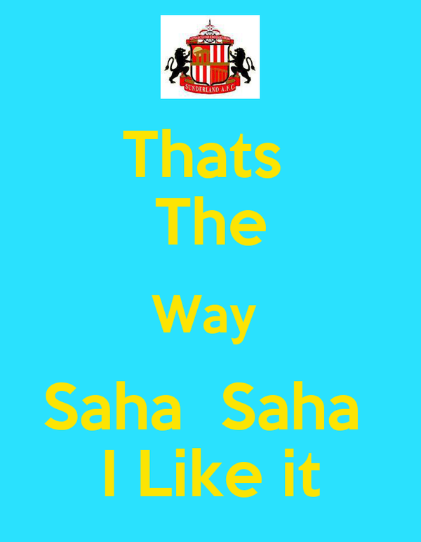 Thats  The Way  Saha  Saha  I Like it