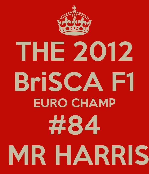 THE 2012 BriSCA F1 EURO CHAMP #84  MR HARRIS