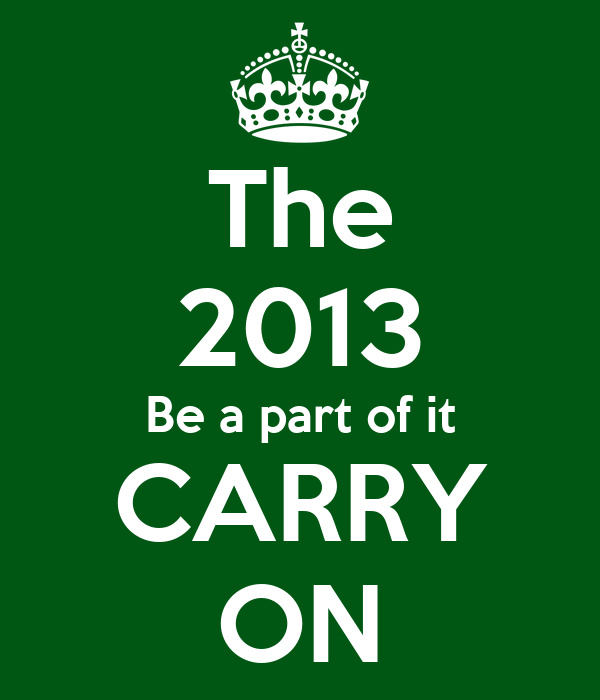The 2013 Be a part of it CARRY ON