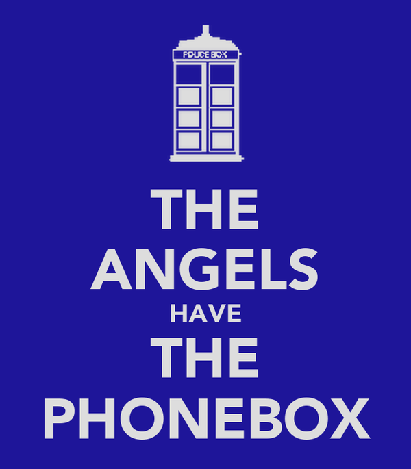 THE ANGELS HAVE THE PHONEBOX