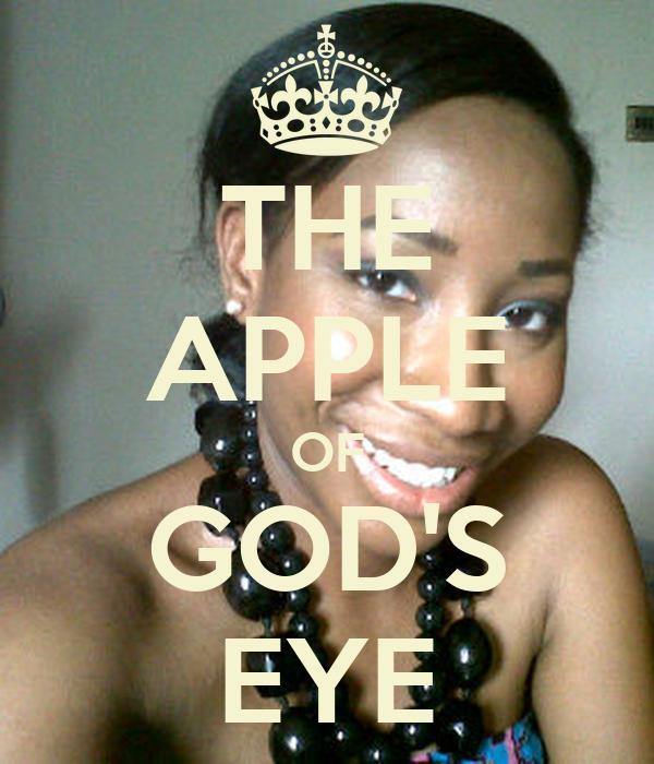 THE APPLE OF GOD'S EYE