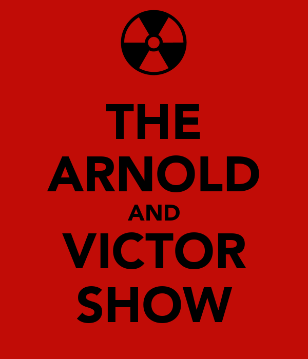THE ARNOLD AND VICTOR SHOW