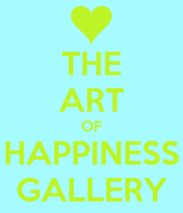 THE ART OF HAPPINESS GALLERY
