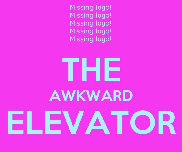 THE AWKWARD ELEVATOR