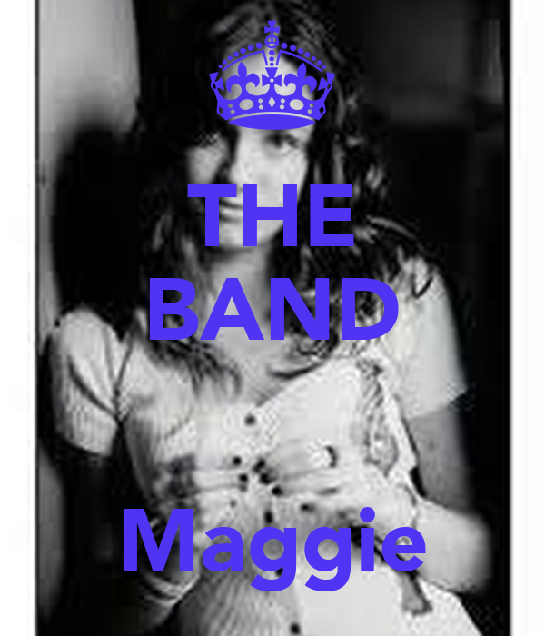 THE BAND   Maggie