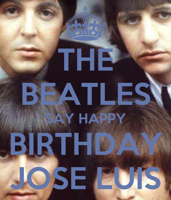 THE BEATLES SAY HAPPY BIRTHDAY JOSE LUIS