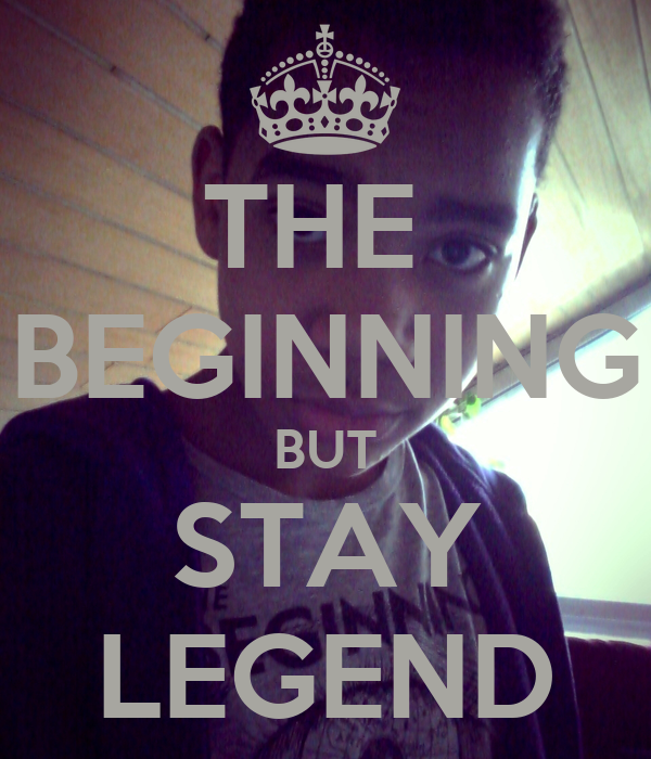 THE  BEGINNING BUT STAY LEGEND