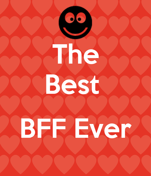 The Best   BFF Ever