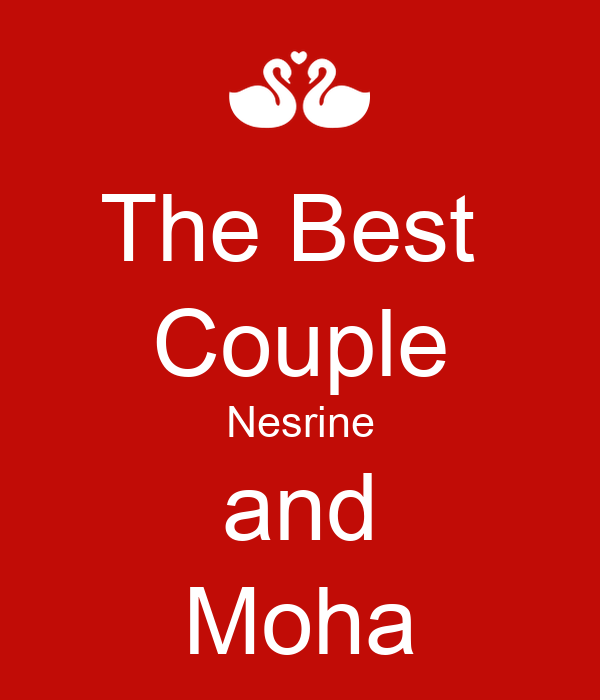 The Best  Couple Nesrine and Moha