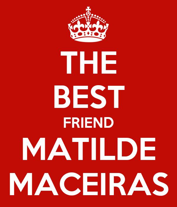 THE BEST FRIEND MATILDE MACEIRAS