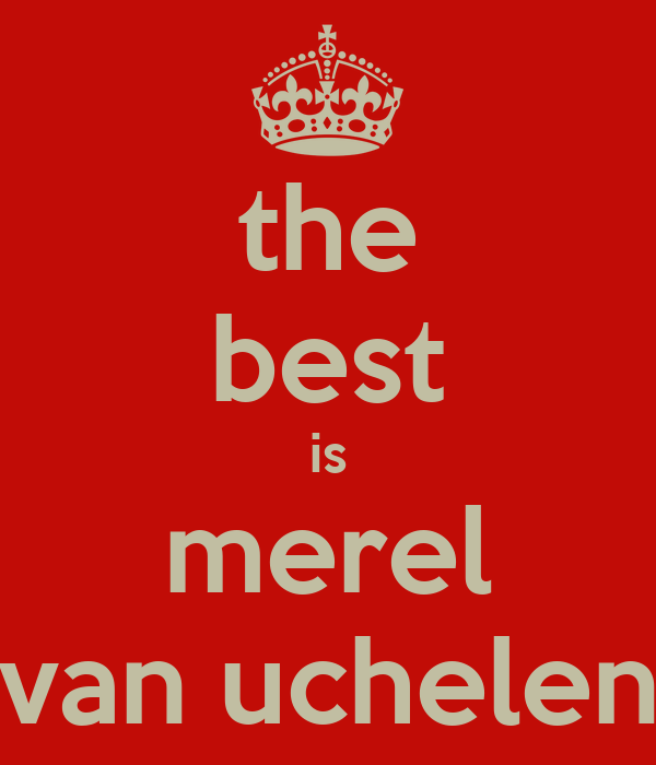 the best is merel van uchelen