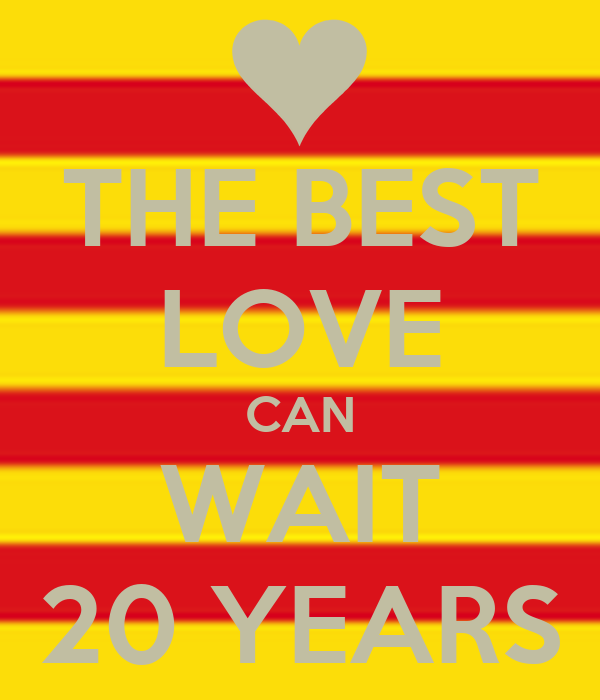 THE BEST LOVE CAN WAIT 20 YEARS