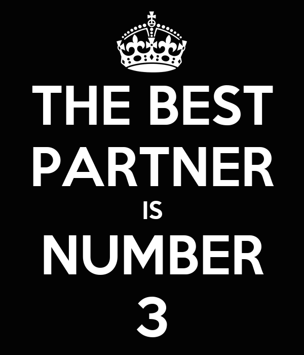 THE BEST PARTNER IS NUMBER 3