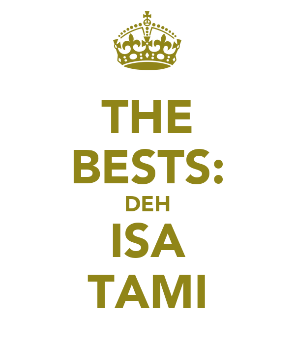 THE BESTS: DEH ISA TAMI