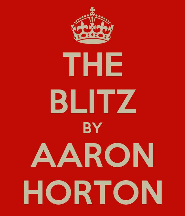 THE BLITZ BY AARON HORTON