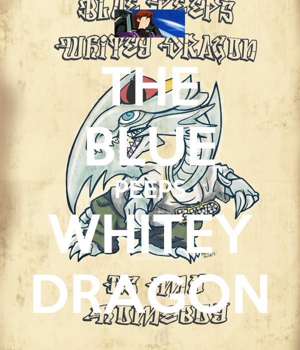 THE BLUE PEEPS WHITEY DRAGON