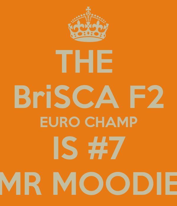 THE  BriSCA F2 EURO CHAMP IS #7 MR MOODIE