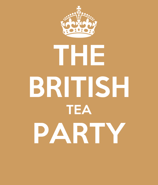 THE BRITISH TEA PARTY