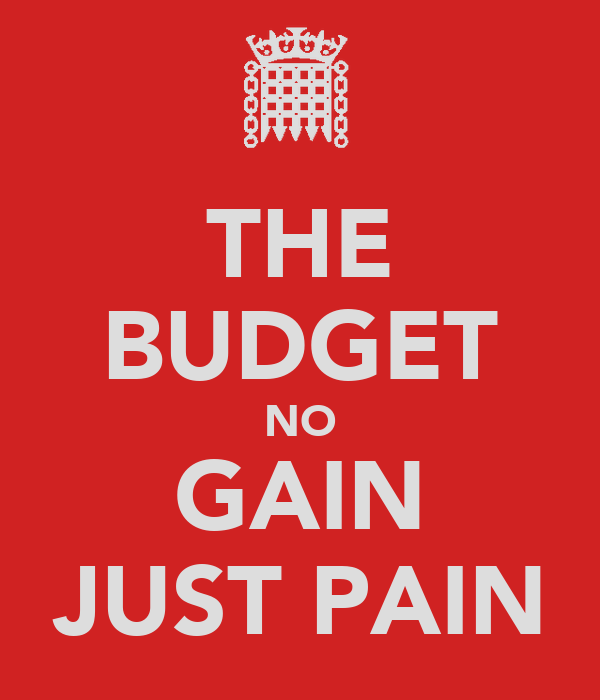 THE BUDGET NO GAIN JUST PAIN