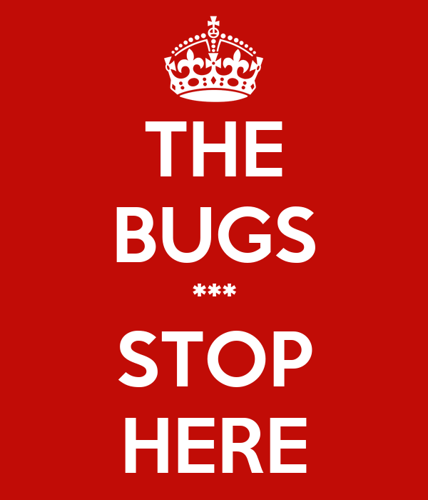 THE BUGS *** STOP HERE