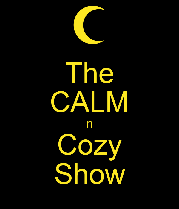The CALM n Cozy Show