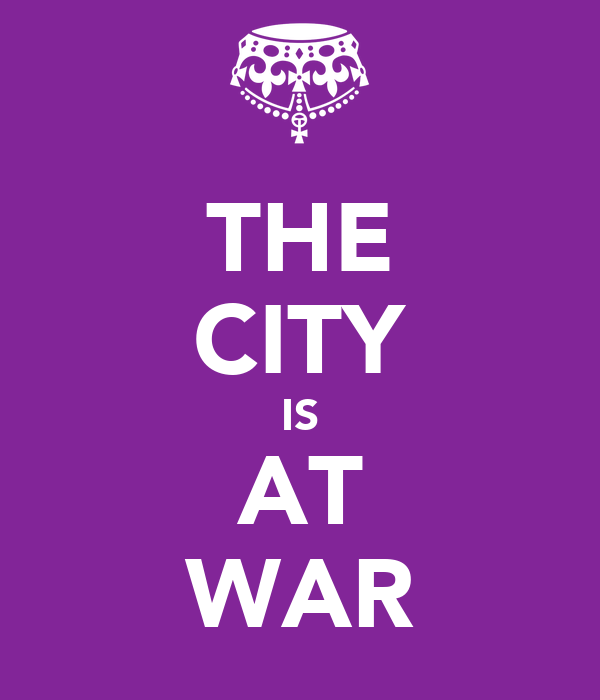 THE CITY IS AT WAR