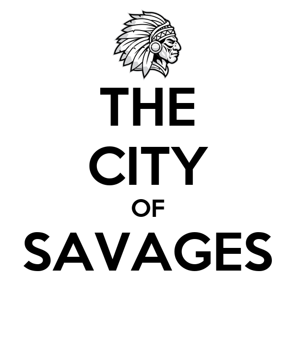THE CITY OF SAVAGES