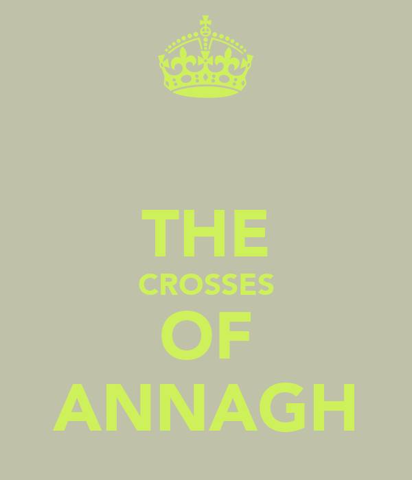 THE CROSSES OF ANNAGH