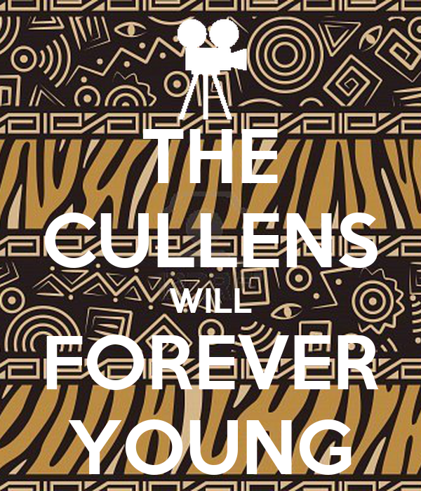 THE CULLENS WILL FOREVER YOUNG