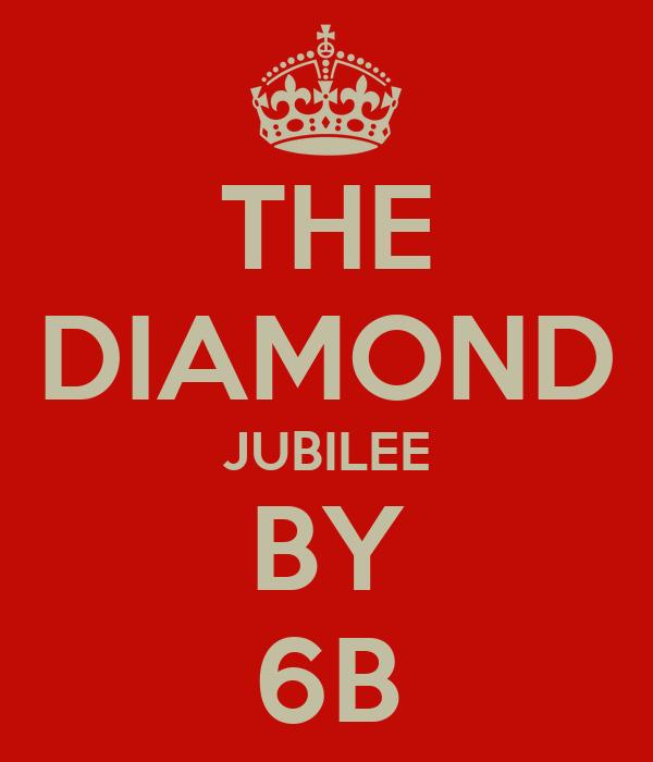 THE DIAMOND JUBILEE BY 6B