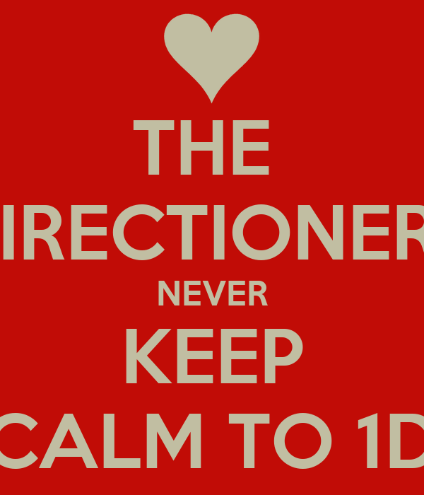 THE  DIRECTIONERS NEVER KEEP CALM TO 1D