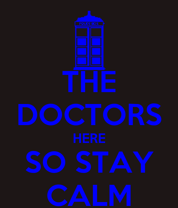 THE DOCTORS HERE SO STAY CALM
