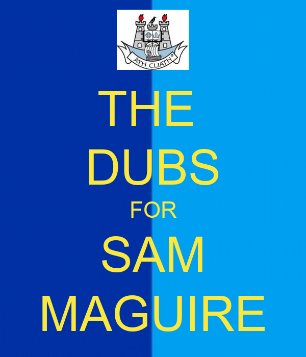 THE  DUBS FOR SAM MAGUIRE