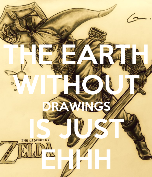 THE EARTH WITHOUT DRAWINGS IS JUST EHHH