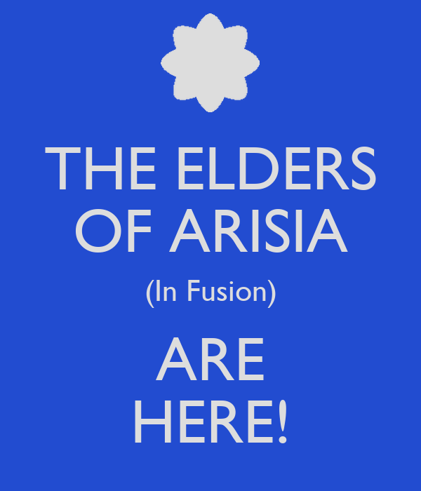 THE ELDERS OF ARISIA (In Fusion) ARE HERE!
