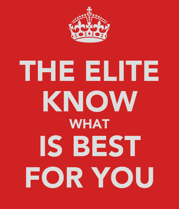 THE ELITE KNOW WHAT IS BEST FOR YOU