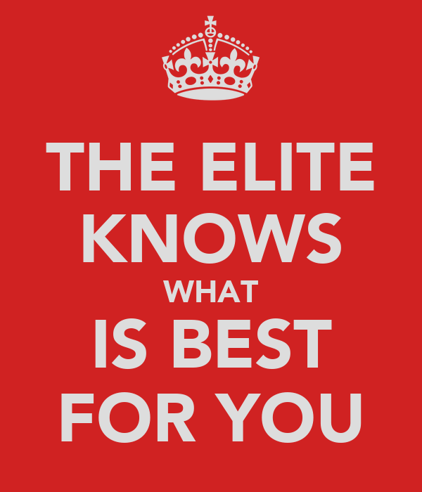THE ELITE KNOWS WHAT IS BEST FOR YOU