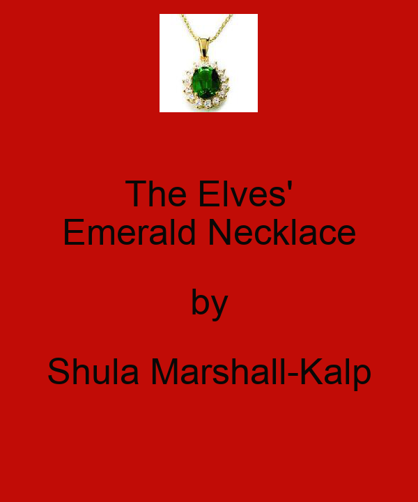The Elves' Emerald Necklace by Shula Marshall-Kalp