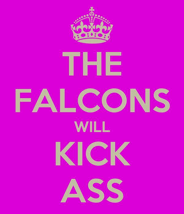 THE FALCONS WILL KICK ASS