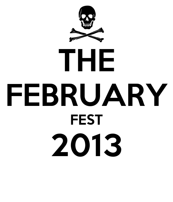 THE FEBRUARY FEST 2013