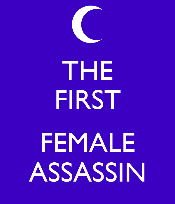 THE FIRST  FEMALE ASSASSIN