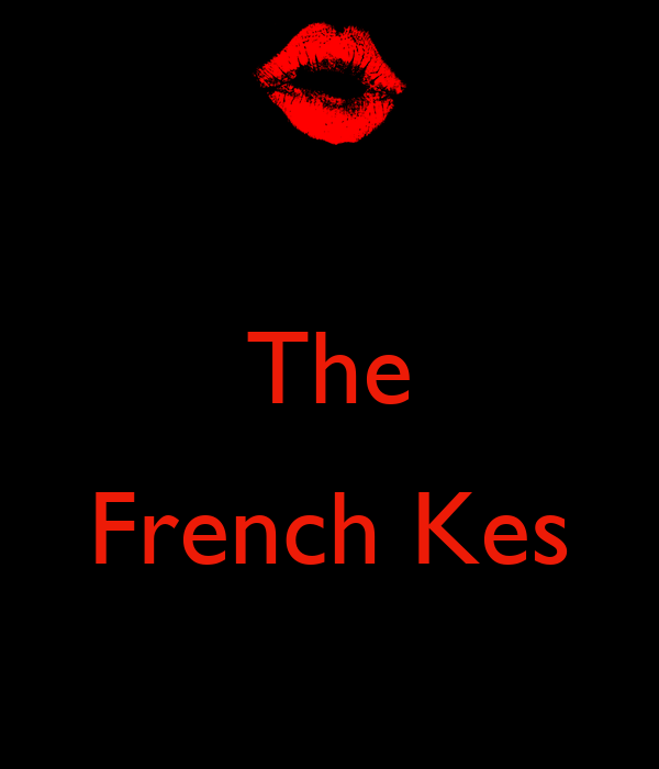 The  French Kes