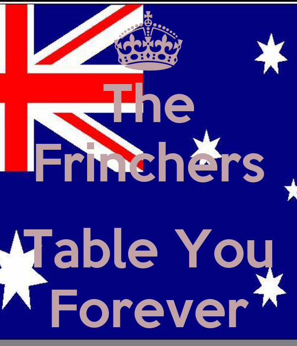 The Frinchers   Table You Forever