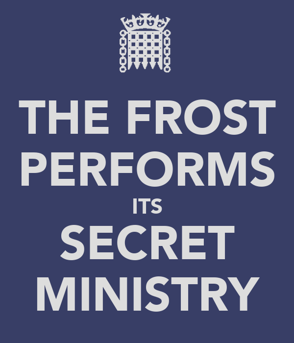 THE FROST PERFORMS ITS SECRET MINISTRY