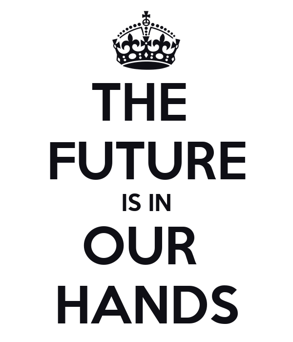 our future is in our hands Truly, our future is in our own hands, if we act now gloria lehmer, and contributors steve ellison and jack scott, are members of san juan citizens alliance from farmington and aztec.