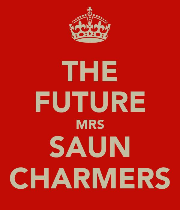 THE FUTURE MRS SAUN CHARMERS