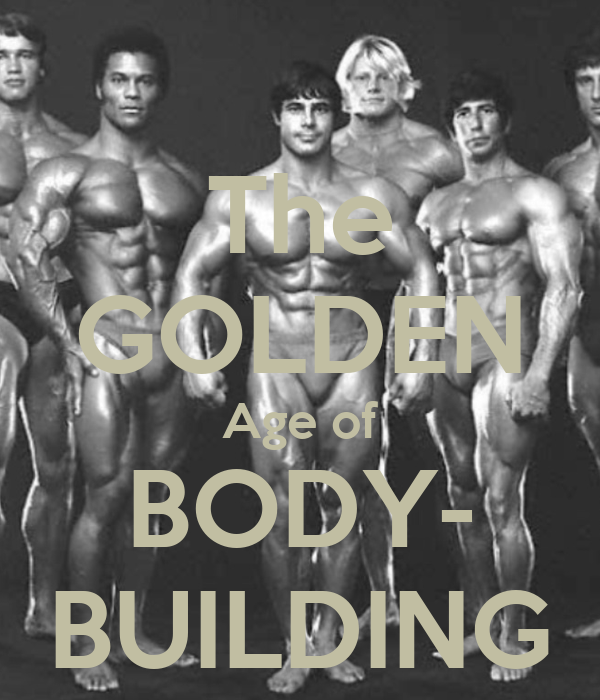 The GOLDEN Age of BODY- BUILDING