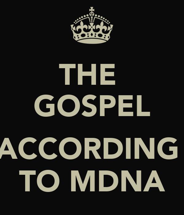 THE  GOSPEL  ACCORDING  TO MDNA