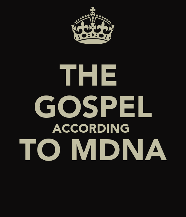 THE  GOSPEL ACCORDING  TO MDNA
