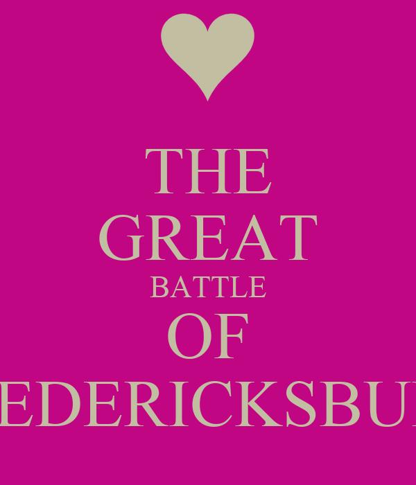 THE GREAT BATTLE OF FREDERICKSBURG